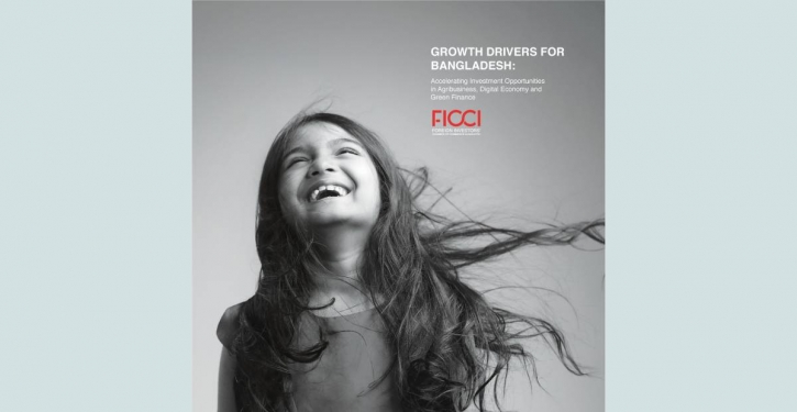 FICCI to unveil 3 growth drivers for Bangladesh